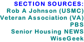SECTION SOURCES:  Rob A Johnson (USMC) Veteran Association (VA) PBS Senior Housing NEWS WiseGeek